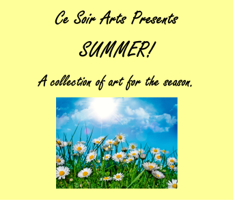 SUMMER! Exhibit at Ce Soir Arts